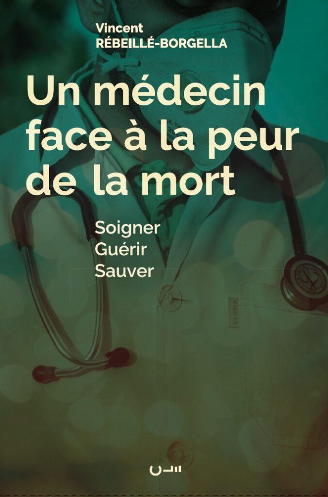 """Couverture de livre """"Un médecin face à la peur de la mort"""" de Vincent Rébeillé-Borgella aux Editions Clé"""